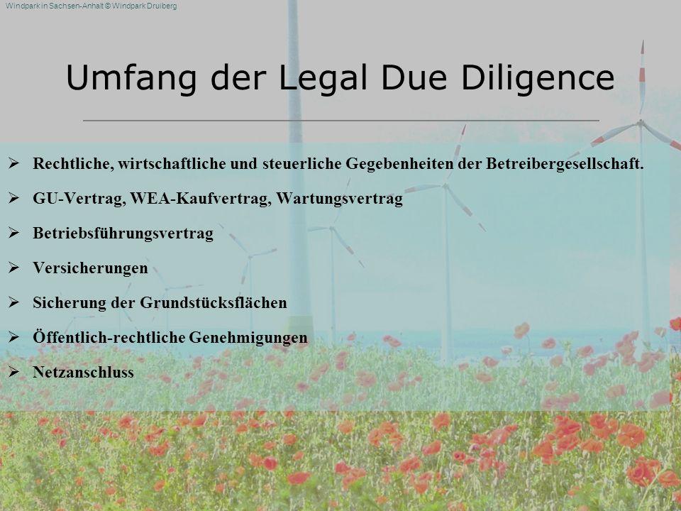 Windpark in Sachsen-Anhalt © Windpark Druiberg Umfang der Legal Due Diligence Rechtliche, wirtschaftliche und steuerliche Gegebenheiten der Betreiberg