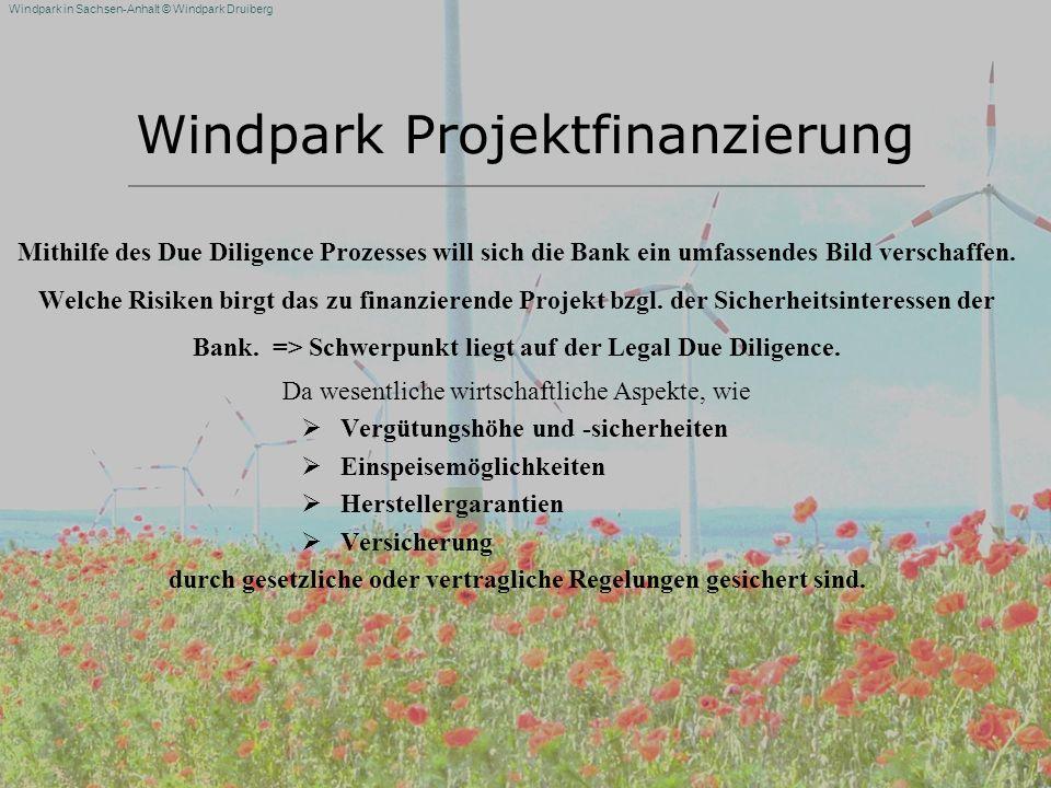 Windpark in Sachsen-Anhalt © Windpark Druiberg Windpark Projektfinanzierung Mithilfe des Due Diligence Prozesses will sich die Bank ein umfassendes Bi