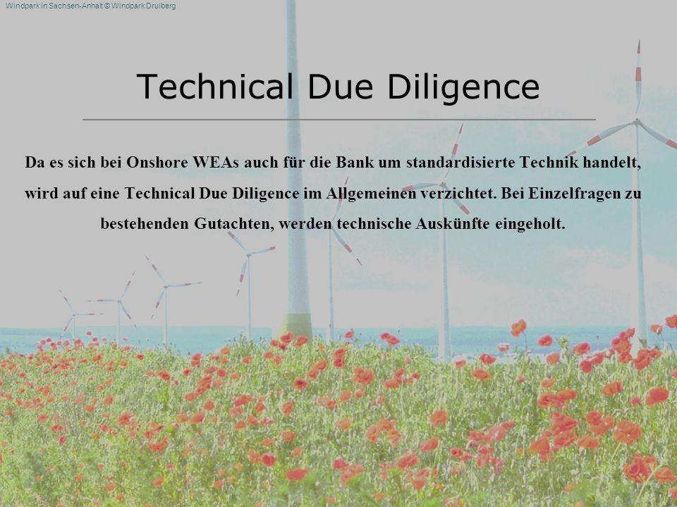Windpark in Sachsen-Anhalt © Windpark Druiberg Technical Due Diligence Da es sich bei Onshore WEAs auch für die Bank um standardisierte Technik handel