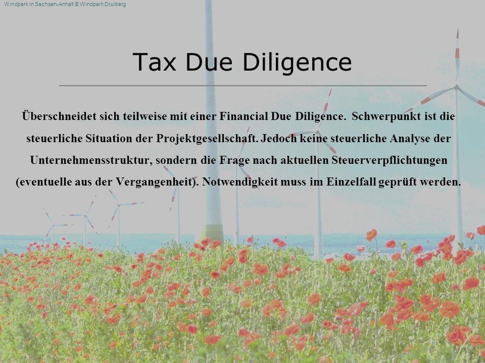 Windpark in Sachsen-Anhalt © Windpark Druiberg Tax Due Diligence Überschneidet sich teilweise mit einer Financial Due Diligence. Schwerpunkt ist die s