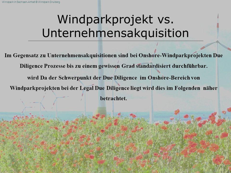 Windpark in Sachsen-Anhalt © Windpark Druiberg Windparkprojekt vs. Unternehmensakquisition Im Gegensatz zu Unternehmensakquisitionen sind bei Onshore-