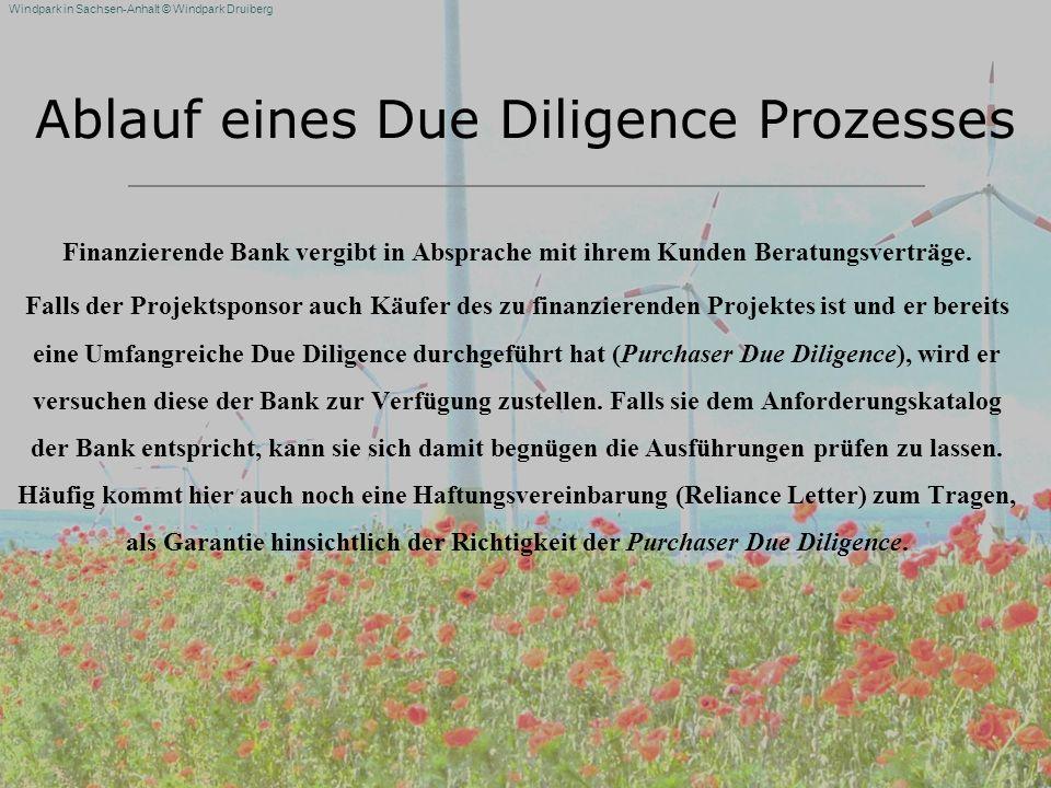Windpark in Sachsen-Anhalt © Windpark Druiberg Ablauf eines Due Diligence Prozesses Finanzierende Bank vergibt in Absprache mit ihrem Kunden Beratungs