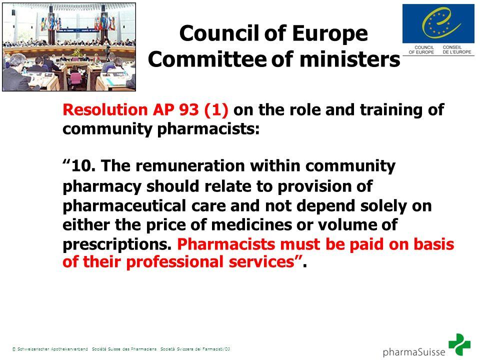 © Schweizerischer Apothekerverband Société Suisse des Pharmaciens Società Svizzera dei Farmacisti/DJ Council of Europe Committee of ministers Resoluti
