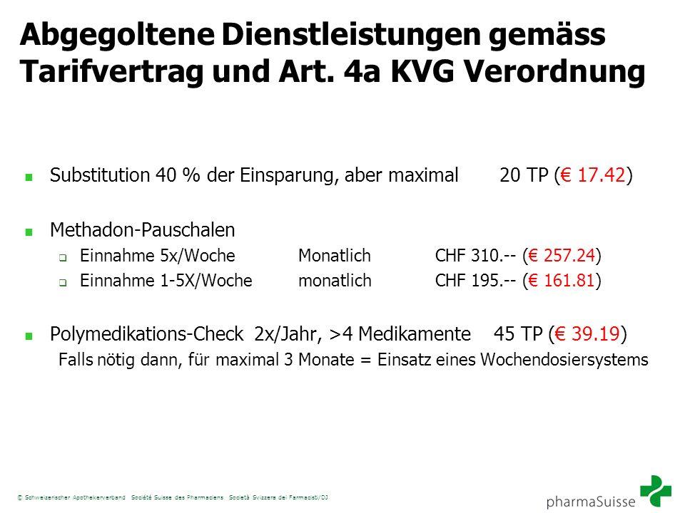 © Schweizerischer Apothekerverband Société Suisse des Pharmaciens Società Svizzera dei Farmacisti/DJ Abgegoltene Dienstleistungen gemäss Tarifvertrag