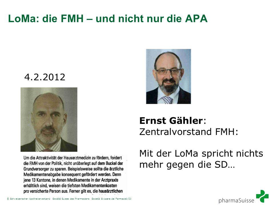 © Schweizerischer Apothekerverband Société Suisse des Pharmaciens Società Svizzera dei Farmacisti/DJ LoMa: die FMH – und nicht nur die APA 4.2.2012 Er