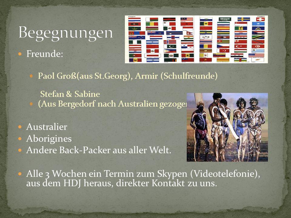 Freunde: Paol Groß(aus St.Georg), Armir (Schulfreunde) Stefan & Sabine (Aus Bergedorf nach Australien gezogen) Australier Aborigines Andere Back-Packer aus aller Welt.