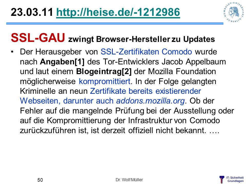 IT-Sicherheit Grundlagen 23.03.11 http://heise.de/-1212986http://heise.de/-1212986 SSL-GAU zwingt Browser-Hersteller zu Updates Der Herausgeber von SS