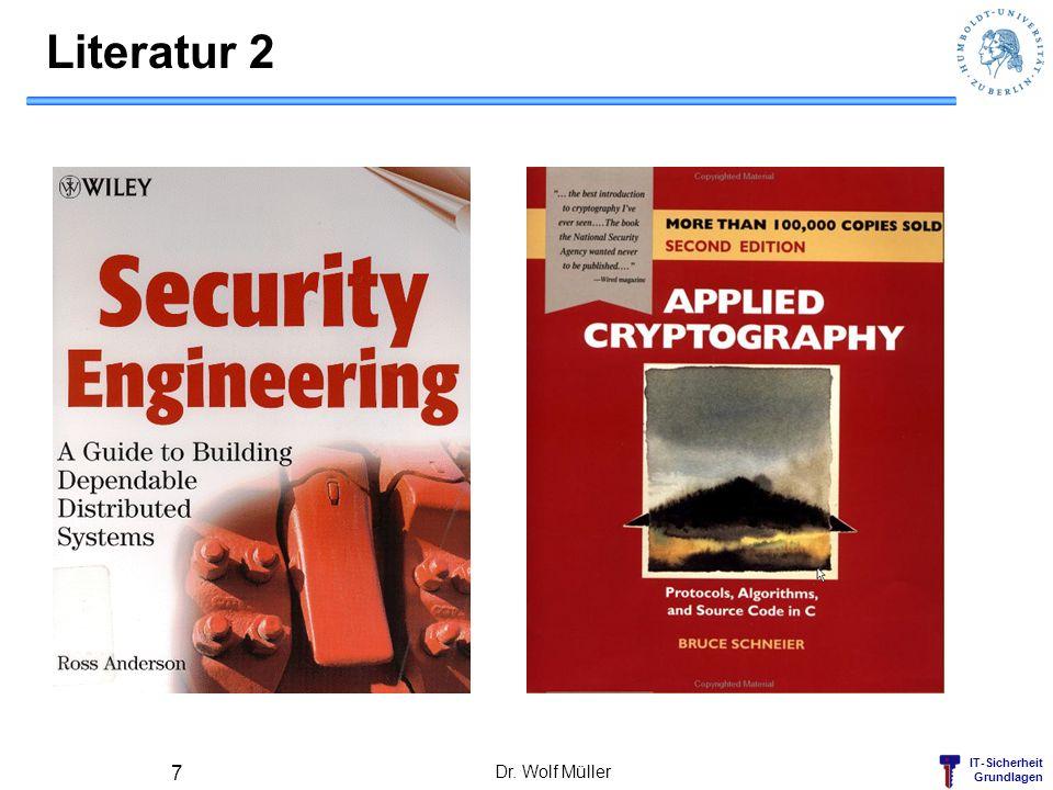 IT-Sicherheit Grundlagen Literatur 2 Dr. Wolf Müller 7