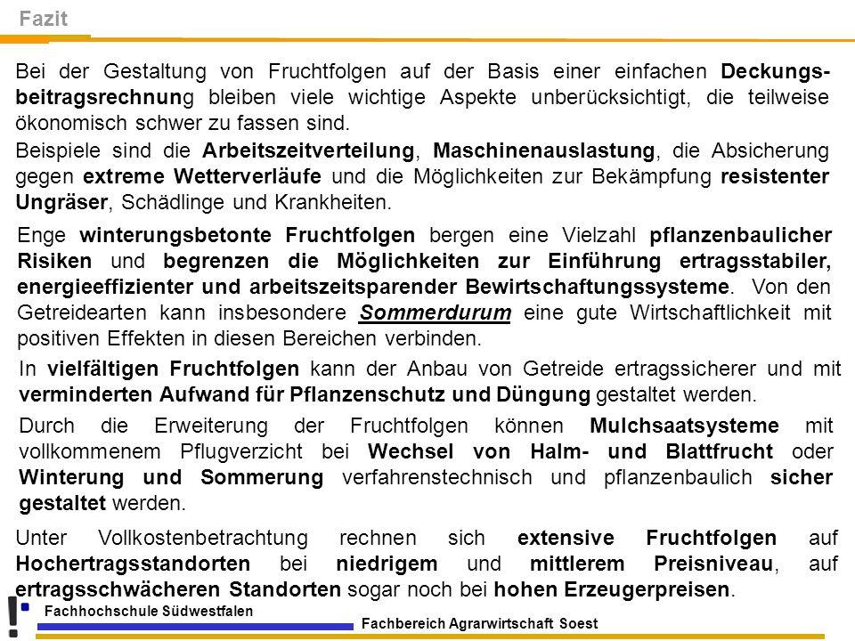 Fachbereich Agrarwirtschaft Soest Fachhochschule Südwestfalen Fazit Enge winterungsbetonte Fruchtfolgen bergen eine Vielzahl pflanzenbaulicher Risiken