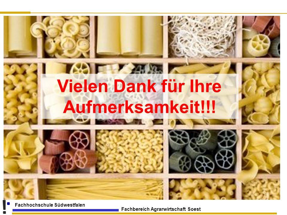 Fachbereich Agrarwirtschaft Soest Fachhochschule Südwestfalen Vielen Dank für die Aufmerksamkeit ! Vielen Dank für Ihre Aufmerksamkeit!!!