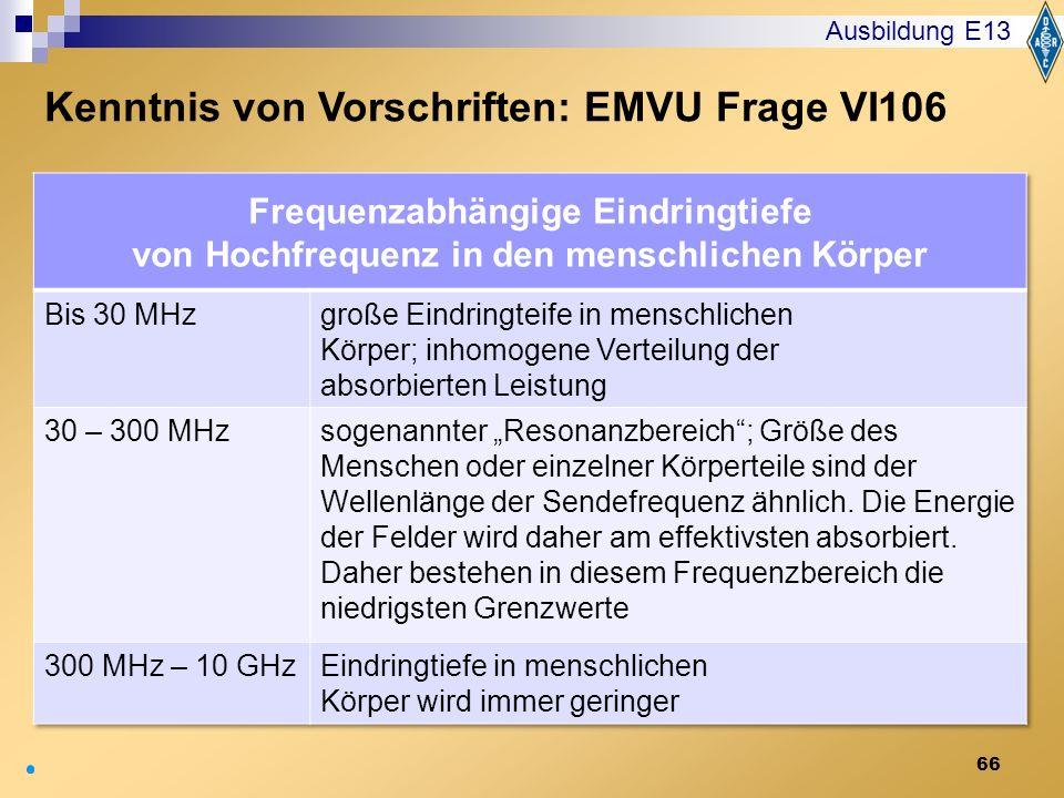 66 Ausbildung E13 Kenntnis von Vorschriften: EMVU Frage VI106