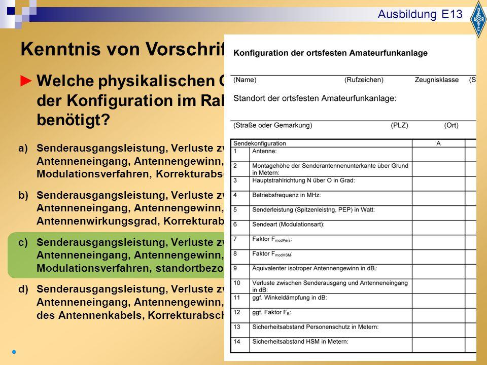 74 Welche physikalischen Größen werden für die Angabe der Konfiguration im Rahmen des Anzeigeverfahrens benötigt? a)Senderausgangsleistung, Verluste z