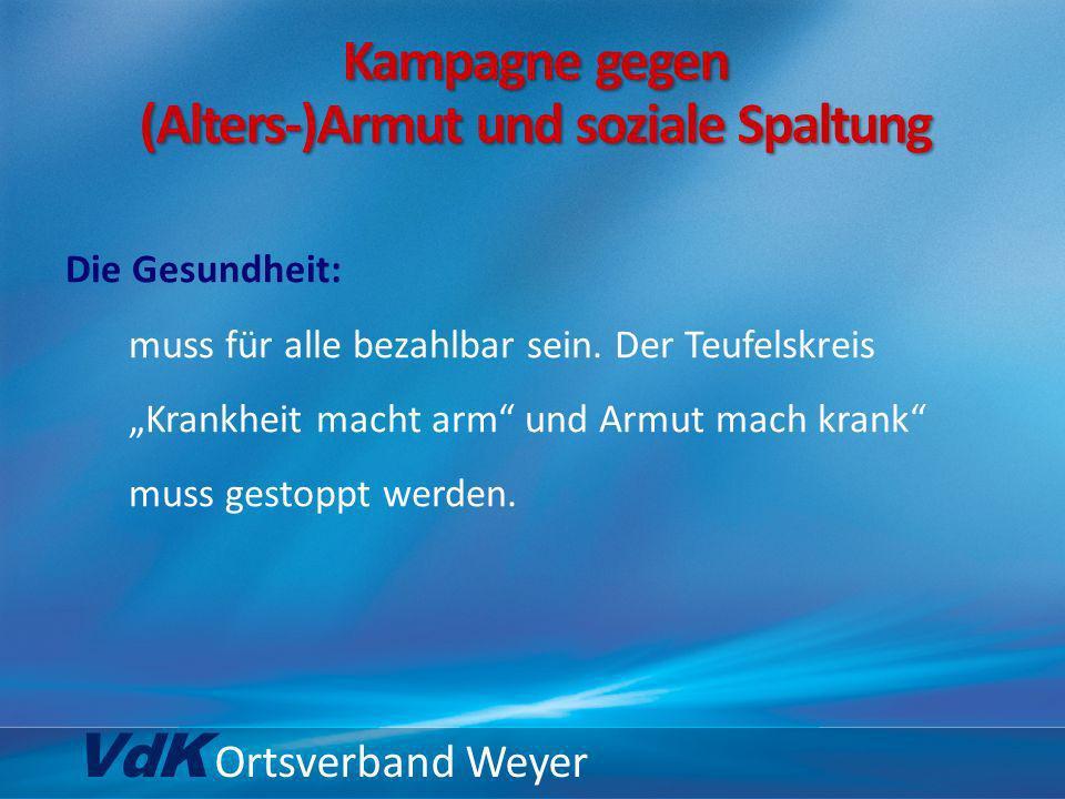VdK Ortsverband Weyer … Solidarität und paritätische Finanzierung im Gesundheits- wesen.