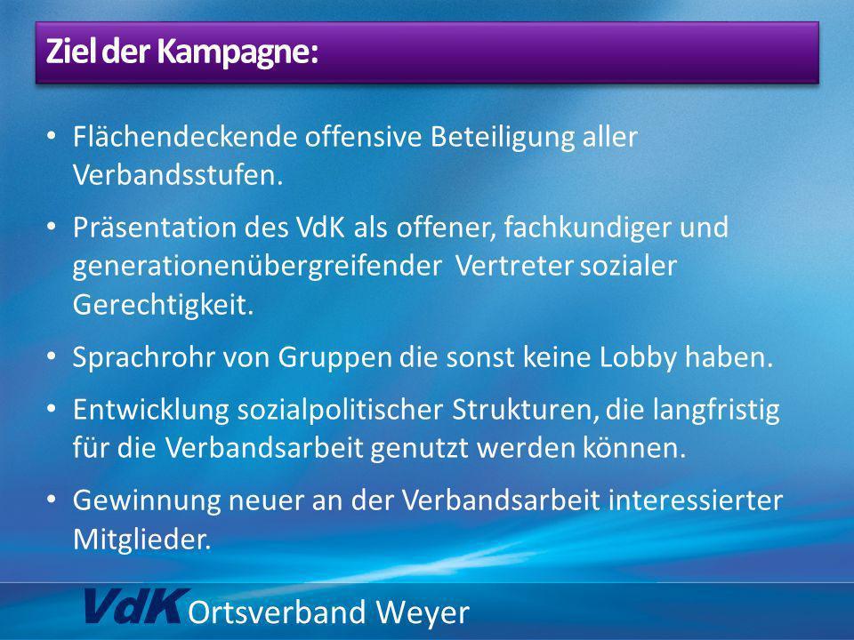 VdK Ortsverband Weyer Flächendeckende offensive Beteiligung aller Verbandsstufen. Präsentation des VdK als offener, fachkundiger und generationenüberg