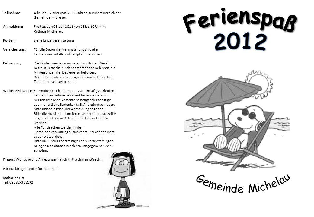 Teilnahme: Alle Schulkinder von 6 – 16 Jahren, aus dem Bereich der Gemeinde Michelau.