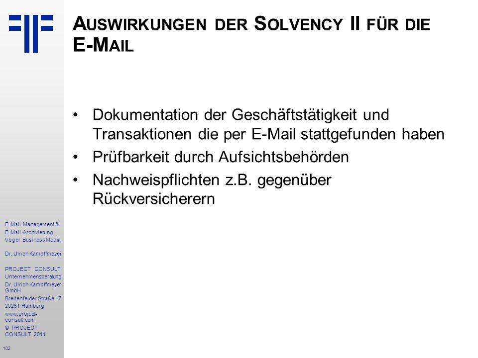 102 E-Mail-Management & E-Mail-Archivierung Vogel Business Media Dr. Ulrich Kampffmeyer PROJECT CONSULT Unternehmensberatung Dr. Ulrich Kampffmeyer Gm