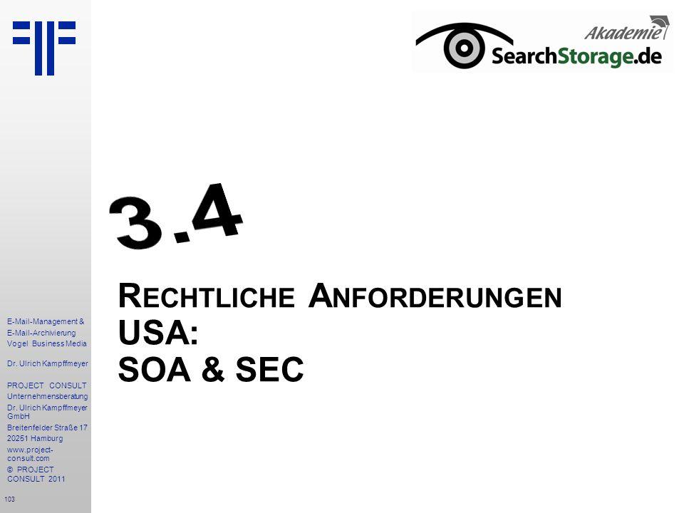 103 E-Mail-Management & E-Mail-Archivierung Vogel Business Media Dr. Ulrich Kampffmeyer PROJECT CONSULT Unternehmensberatung Dr. Ulrich Kampffmeyer Gm