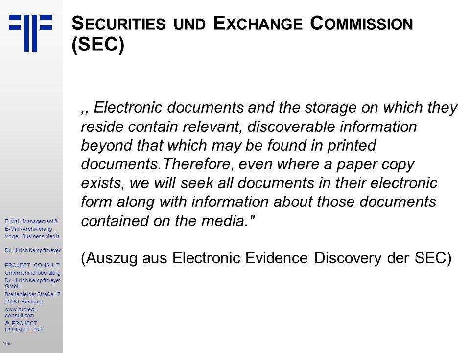 106 E-Mail-Management & E-Mail-Archivierung Vogel Business Media Dr. Ulrich Kampffmeyer PROJECT CONSULT Unternehmensberatung Dr. Ulrich Kampffmeyer Gm