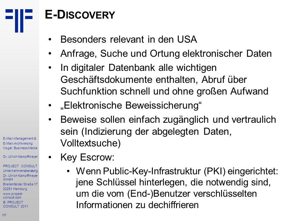 107 E-Mail-Management & E-Mail-Archivierung Vogel Business Media Dr. Ulrich Kampffmeyer PROJECT CONSULT Unternehmensberatung Dr. Ulrich Kampffmeyer Gm