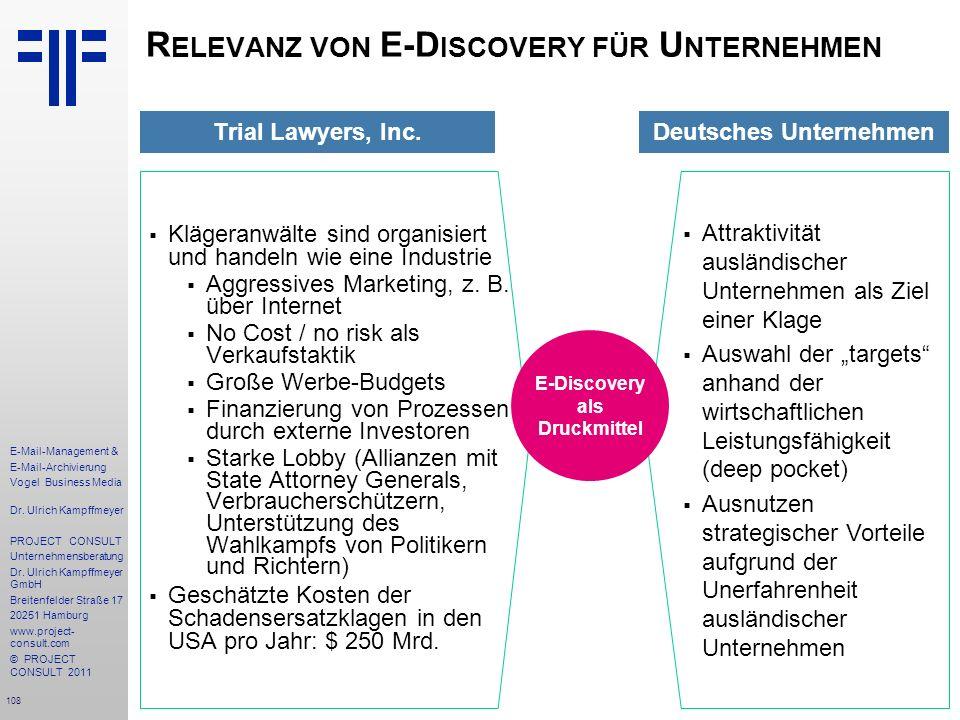 108 E-Mail-Management & E-Mail-Archivierung Vogel Business Media Dr. Ulrich Kampffmeyer PROJECT CONSULT Unternehmensberatung Dr. Ulrich Kampffmeyer Gm
