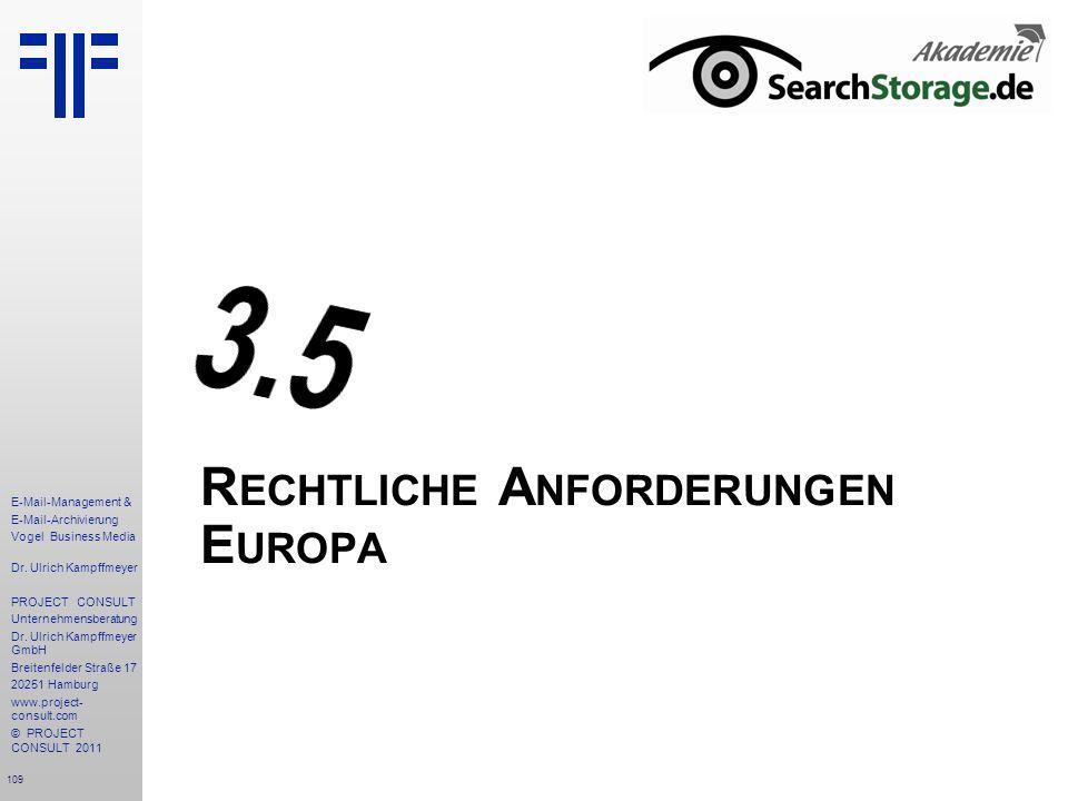 109 E-Mail-Management & E-Mail-Archivierung Vogel Business Media Dr. Ulrich Kampffmeyer PROJECT CONSULT Unternehmensberatung Dr. Ulrich Kampffmeyer Gm