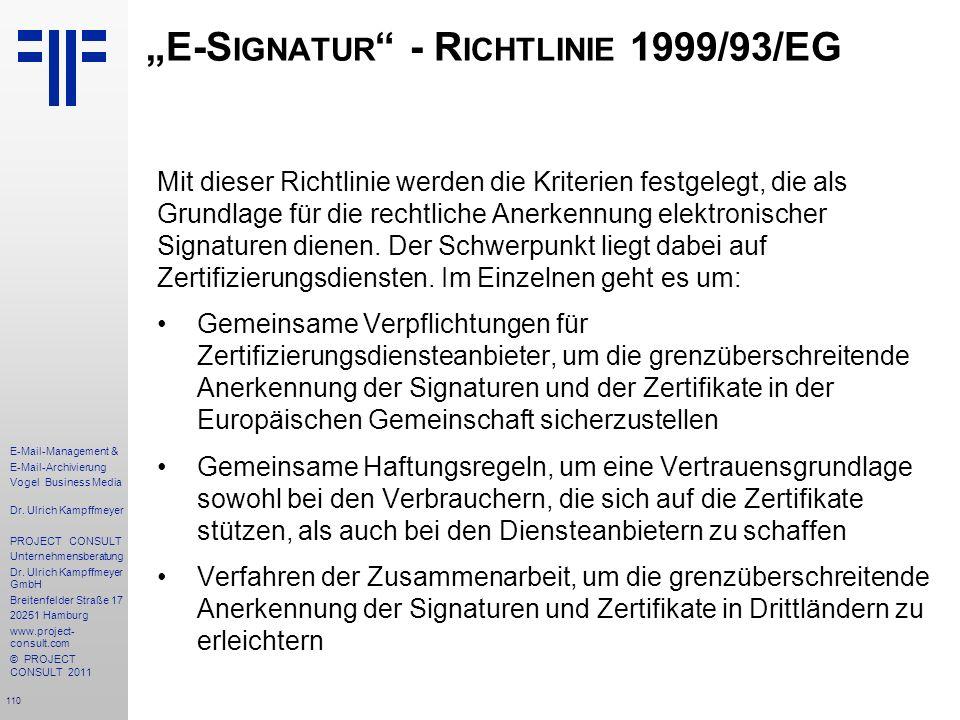 110 E-Mail-Management & E-Mail-Archivierung Vogel Business Media Dr. Ulrich Kampffmeyer PROJECT CONSULT Unternehmensberatung Dr. Ulrich Kampffmeyer Gm