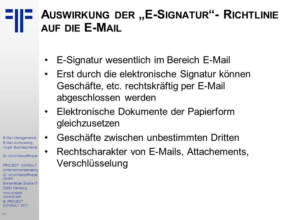111 E-Mail-Management & E-Mail-Archivierung Vogel Business Media Dr. Ulrich Kampffmeyer PROJECT CONSULT Unternehmensberatung Dr. Ulrich Kampffmeyer Gm