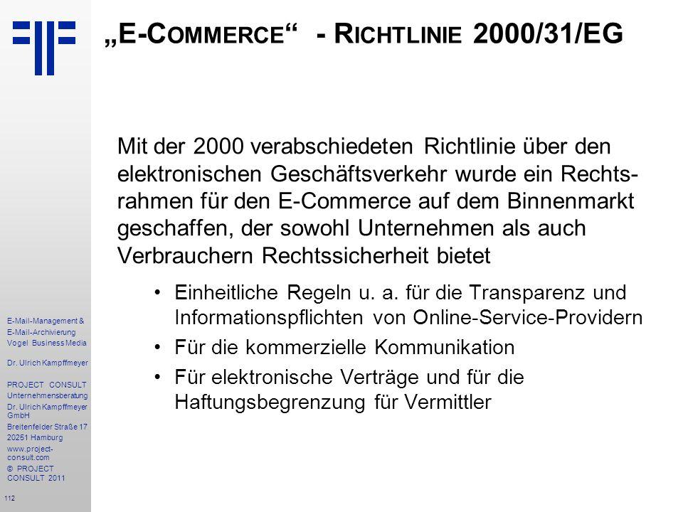 112 E-Mail-Management & E-Mail-Archivierung Vogel Business Media Dr. Ulrich Kampffmeyer PROJECT CONSULT Unternehmensberatung Dr. Ulrich Kampffmeyer Gm