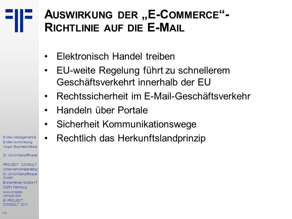 113 E-Mail-Management & E-Mail-Archivierung Vogel Business Media Dr. Ulrich Kampffmeyer PROJECT CONSULT Unternehmensberatung Dr. Ulrich Kampffmeyer Gm