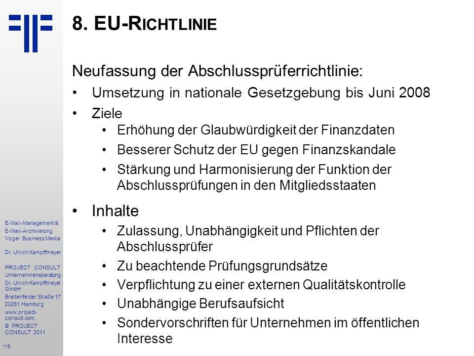 115 E-Mail-Management & E-Mail-Archivierung Vogel Business Media Dr. Ulrich Kampffmeyer PROJECT CONSULT Unternehmensberatung Dr. Ulrich Kampffmeyer Gm