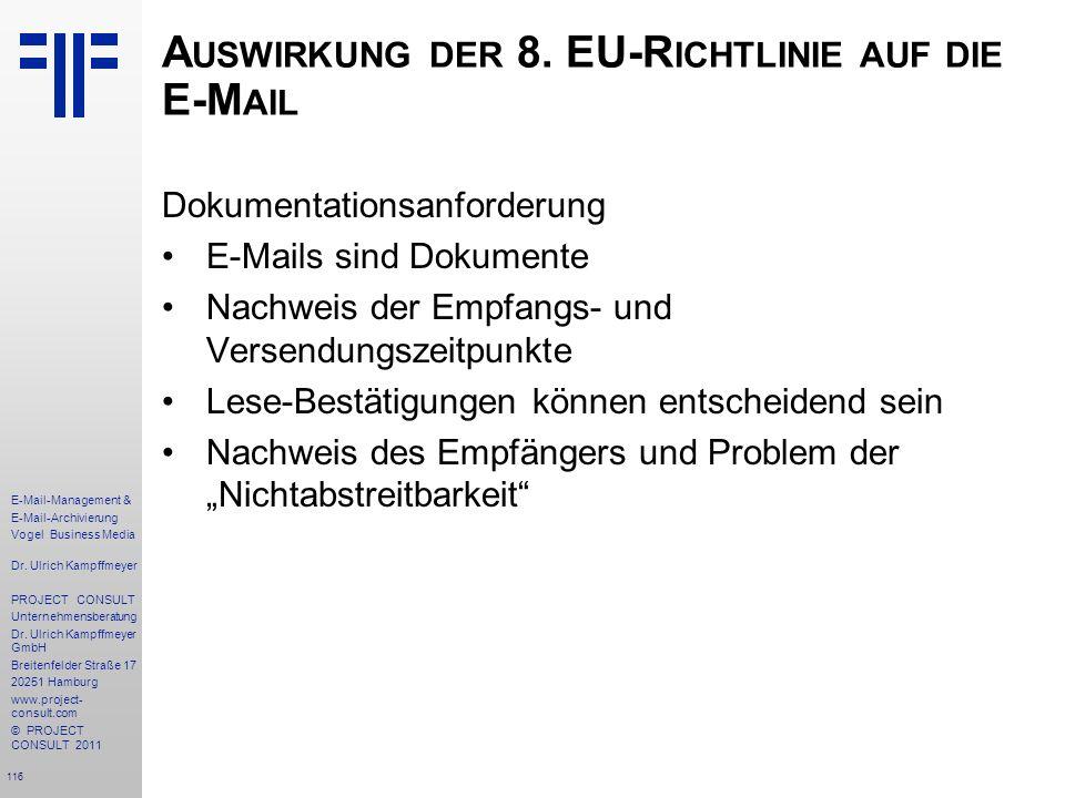 116 E-Mail-Management & E-Mail-Archivierung Vogel Business Media Dr. Ulrich Kampffmeyer PROJECT CONSULT Unternehmensberatung Dr. Ulrich Kampffmeyer Gm