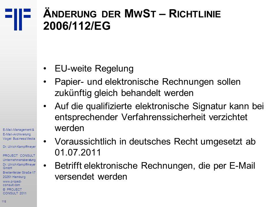 118 E-Mail-Management & E-Mail-Archivierung Vogel Business Media Dr. Ulrich Kampffmeyer PROJECT CONSULT Unternehmensberatung Dr. Ulrich Kampffmeyer Gm