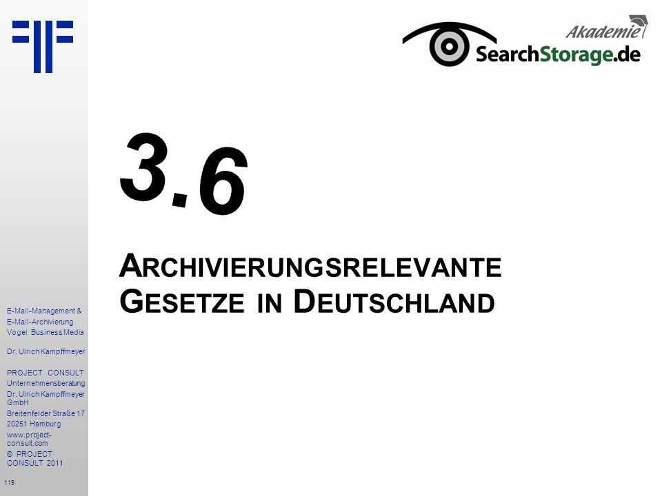 119 E-Mail-Management & E-Mail-Archivierung Vogel Business Media Dr. Ulrich Kampffmeyer PROJECT CONSULT Unternehmensberatung Dr. Ulrich Kampffmeyer Gm