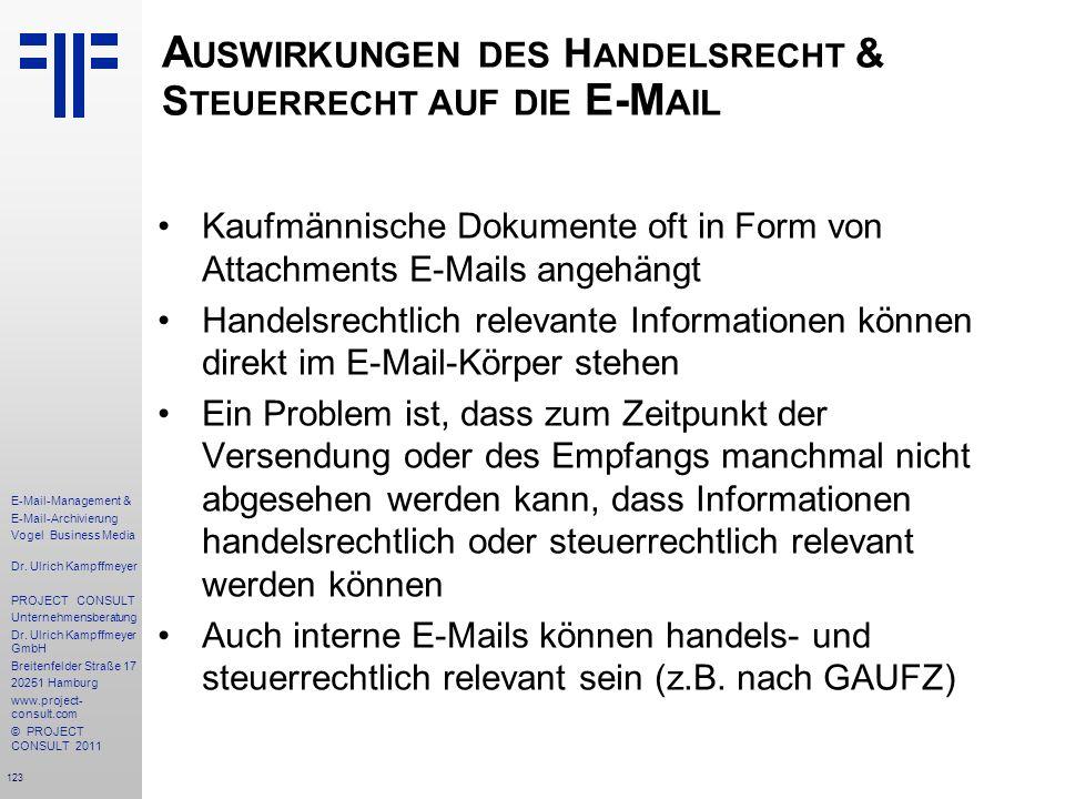 123 E-Mail-Management & E-Mail-Archivierung Vogel Business Media Dr. Ulrich Kampffmeyer PROJECT CONSULT Unternehmensberatung Dr. Ulrich Kampffmeyer Gm