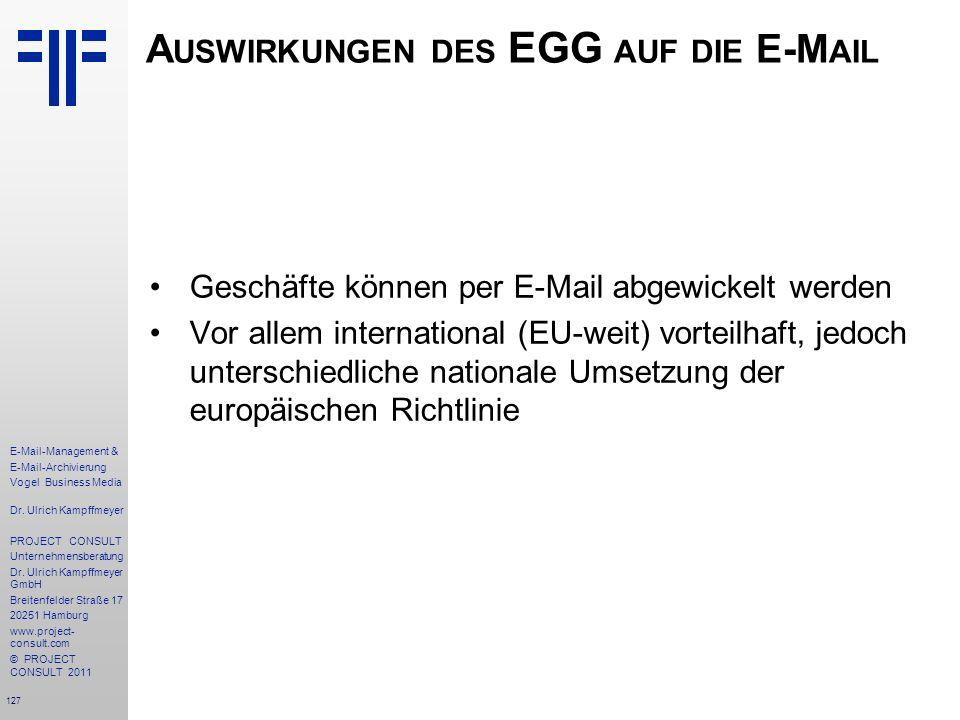 127 E-Mail-Management & E-Mail-Archivierung Vogel Business Media Dr. Ulrich Kampffmeyer PROJECT CONSULT Unternehmensberatung Dr. Ulrich Kampffmeyer Gm