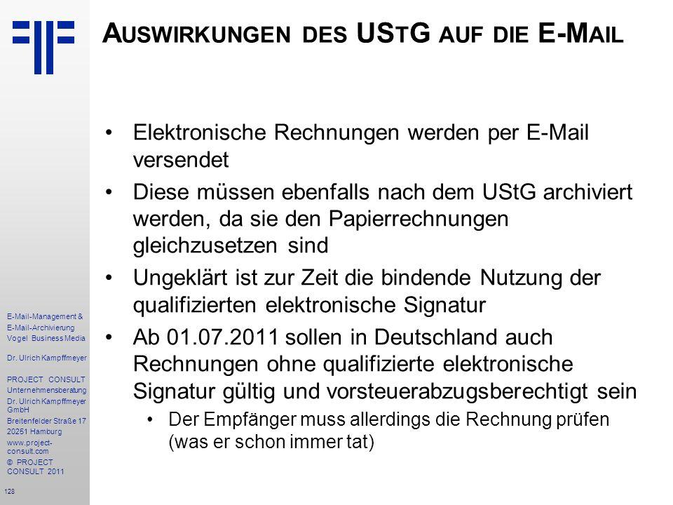 128 E-Mail-Management & E-Mail-Archivierung Vogel Business Media Dr. Ulrich Kampffmeyer PROJECT CONSULT Unternehmensberatung Dr. Ulrich Kampffmeyer Gm