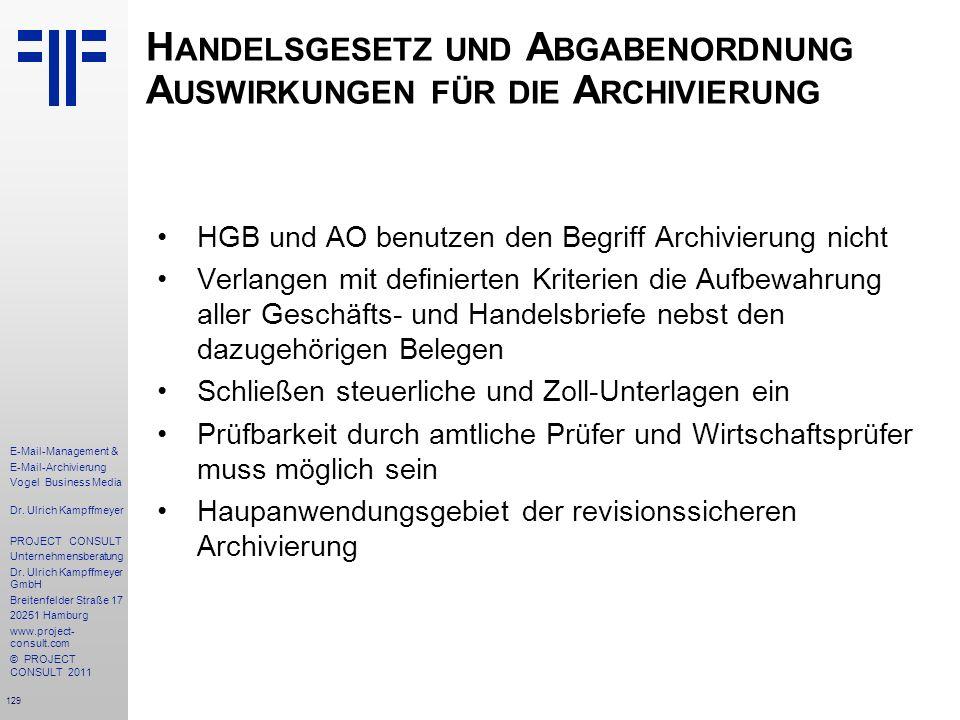 129 E-Mail-Management & E-Mail-Archivierung Vogel Business Media Dr. Ulrich Kampffmeyer PROJECT CONSULT Unternehmensberatung Dr. Ulrich Kampffmeyer Gm