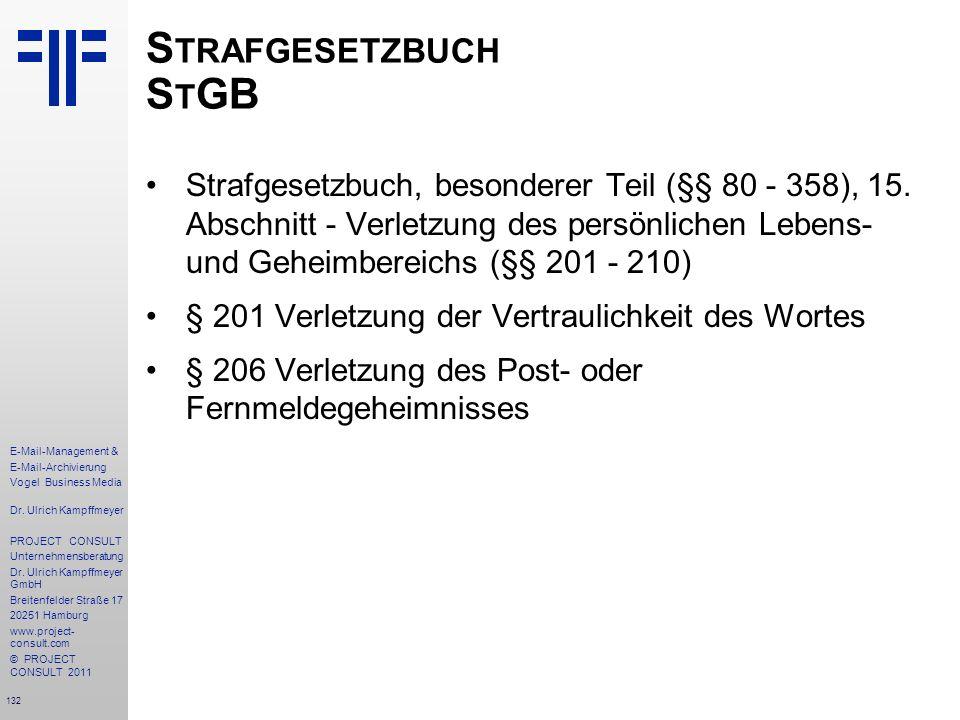 132 E-Mail-Management & E-Mail-Archivierung Vogel Business Media Dr. Ulrich Kampffmeyer PROJECT CONSULT Unternehmensberatung Dr. Ulrich Kampffmeyer Gm