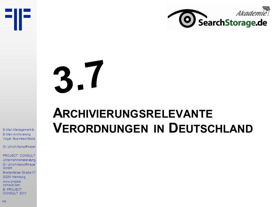 134 E-Mail-Management & E-Mail-Archivierung Vogel Business Media Dr. Ulrich Kampffmeyer PROJECT CONSULT Unternehmensberatung Dr. Ulrich Kampffmeyer Gm