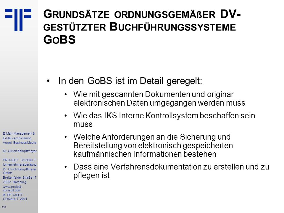 137 E-Mail-Management & E-Mail-Archivierung Vogel Business Media Dr. Ulrich Kampffmeyer PROJECT CONSULT Unternehmensberatung Dr. Ulrich Kampffmeyer Gm
