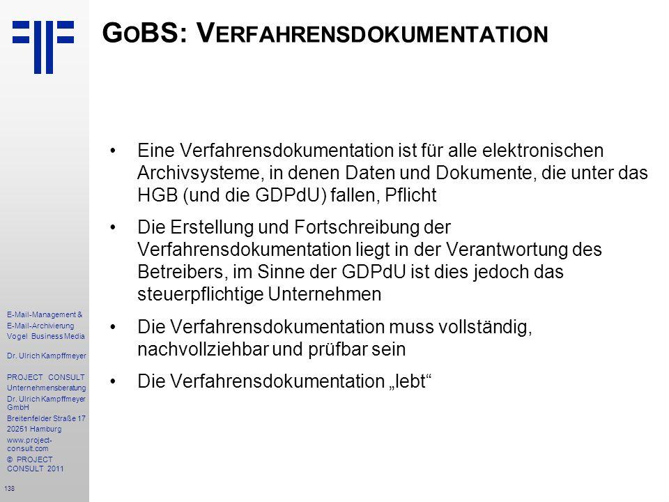 138 E-Mail-Management & E-Mail-Archivierung Vogel Business Media Dr. Ulrich Kampffmeyer PROJECT CONSULT Unternehmensberatung Dr. Ulrich Kampffmeyer Gm