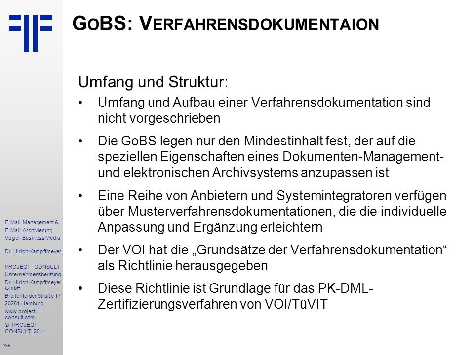 139 E-Mail-Management & E-Mail-Archivierung Vogel Business Media Dr. Ulrich Kampffmeyer PROJECT CONSULT Unternehmensberatung Dr. Ulrich Kampffmeyer Gm