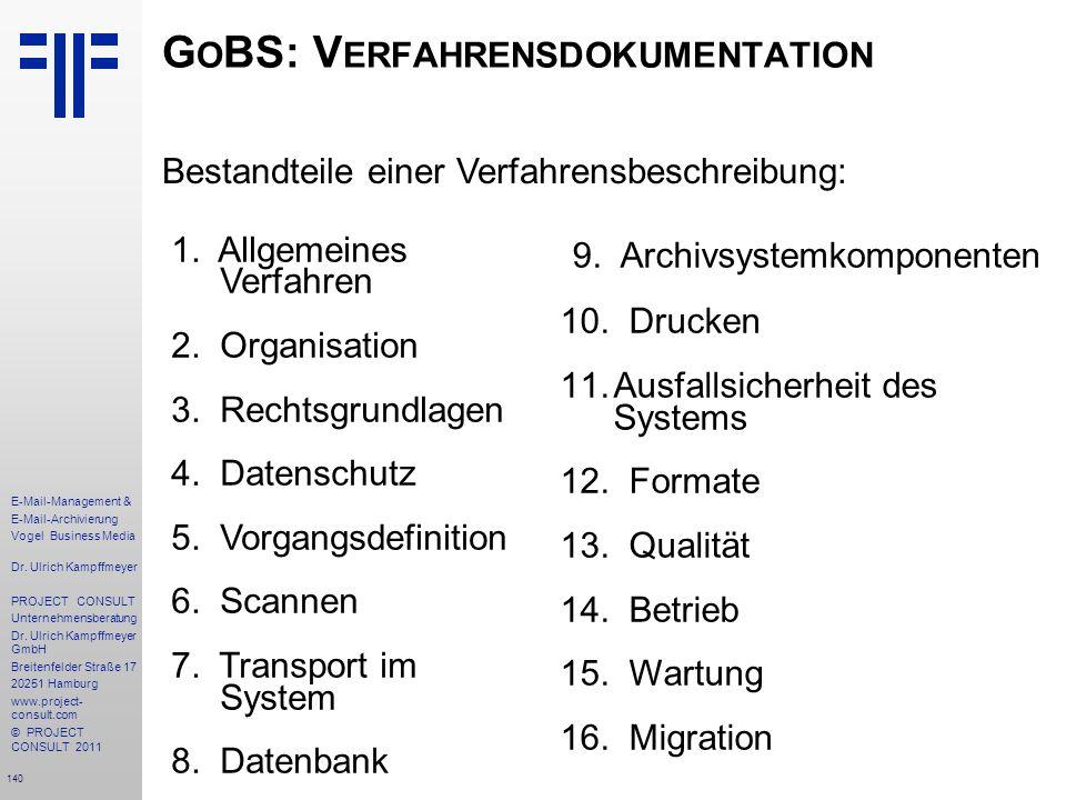 140 E-Mail-Management & E-Mail-Archivierung Vogel Business Media Dr. Ulrich Kampffmeyer PROJECT CONSULT Unternehmensberatung Dr. Ulrich Kampffmeyer Gm