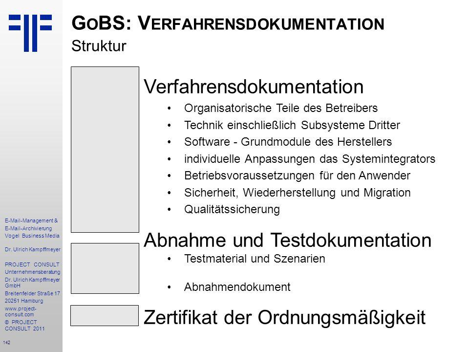 142 E-Mail-Management & E-Mail-Archivierung Vogel Business Media Dr. Ulrich Kampffmeyer PROJECT CONSULT Unternehmensberatung Dr. Ulrich Kampffmeyer Gm