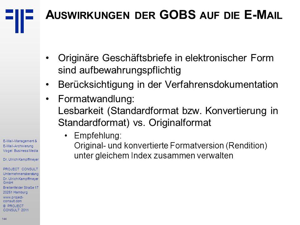 144 E-Mail-Management & E-Mail-Archivierung Vogel Business Media Dr. Ulrich Kampffmeyer PROJECT CONSULT Unternehmensberatung Dr. Ulrich Kampffmeyer Gm