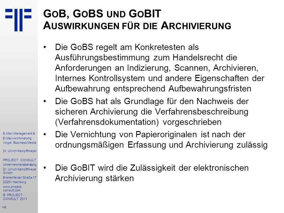 145 E-Mail-Management & E-Mail-Archivierung Vogel Business Media Dr. Ulrich Kampffmeyer PROJECT CONSULT Unternehmensberatung Dr. Ulrich Kampffmeyer Gm