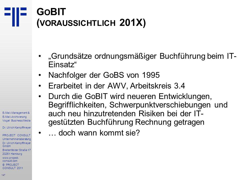 147 E-Mail-Management & E-Mail-Archivierung Vogel Business Media Dr. Ulrich Kampffmeyer PROJECT CONSULT Unternehmensberatung Dr. Ulrich Kampffmeyer Gm