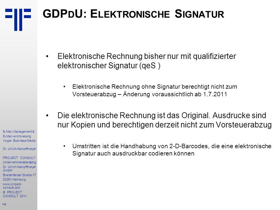 149 E-Mail-Management & E-Mail-Archivierung Vogel Business Media Dr. Ulrich Kampffmeyer PROJECT CONSULT Unternehmensberatung Dr. Ulrich Kampffmeyer Gm