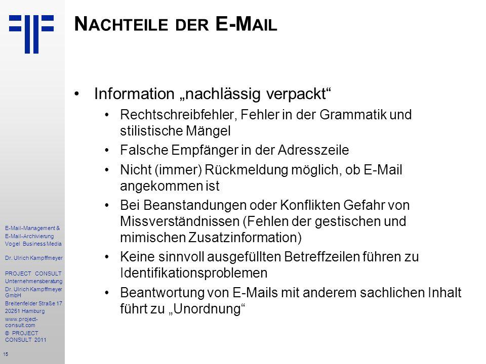 15 E-Mail-Management & E-Mail-Archivierung Vogel Business Media Dr. Ulrich Kampffmeyer PROJECT CONSULT Unternehmensberatung Dr. Ulrich Kampffmeyer Gmb