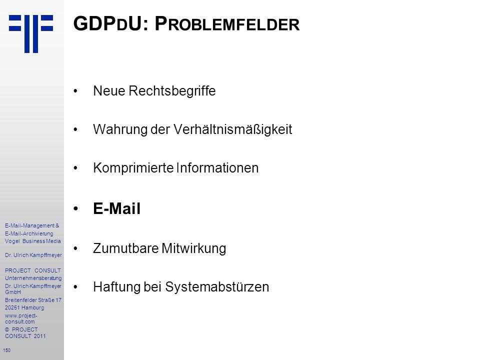 150 E-Mail-Management & E-Mail-Archivierung Vogel Business Media Dr. Ulrich Kampffmeyer PROJECT CONSULT Unternehmensberatung Dr. Ulrich Kampffmeyer Gm